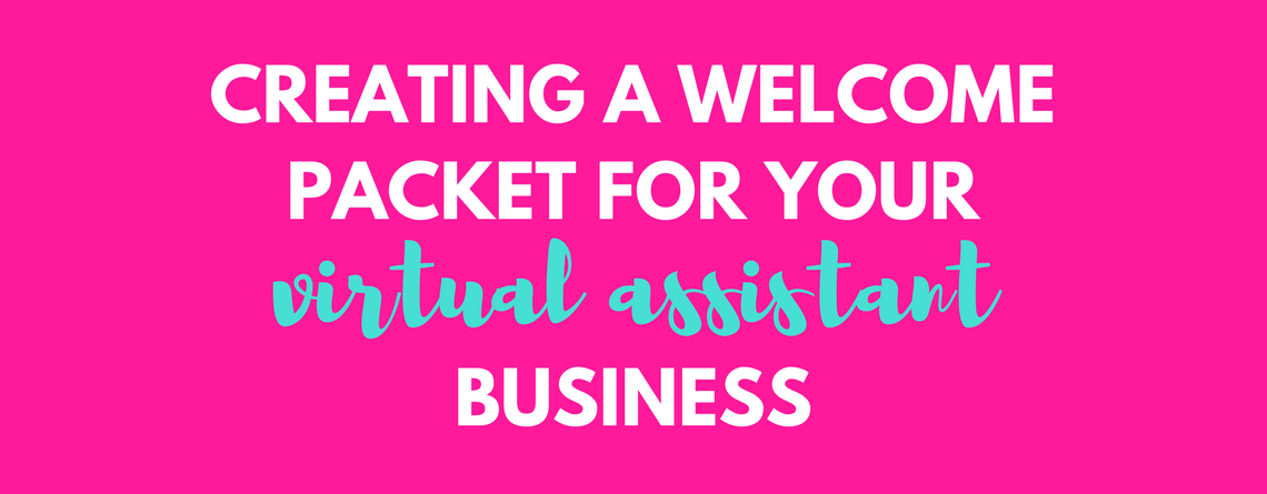 Creating a welcome packet for your virtual assistant business