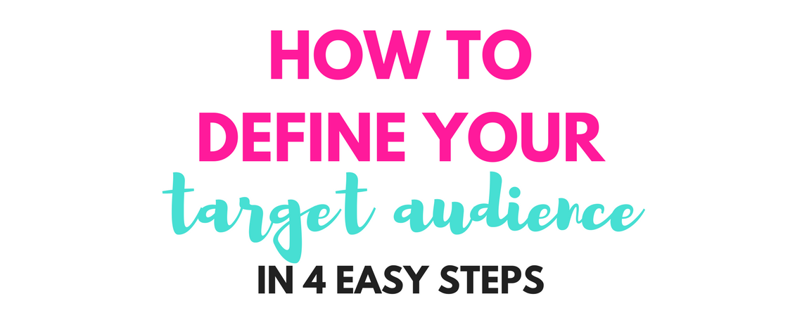 How to Define Your Target Audience in 4 Easy Steps