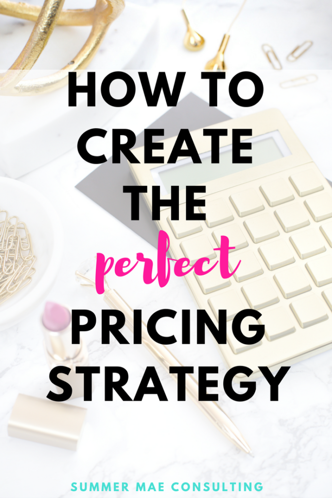 How to Create the Perfect Pricing Strategy | A how-to guide to pricing your services and products