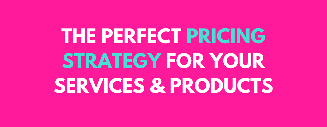 Create the perfect pricing strategy for your services & products-2